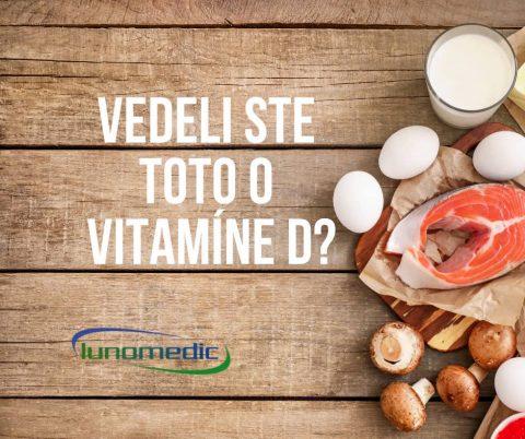 vedeli ste toto o vitamine D